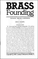 Making Brass Castings , with discussion of Bronze, Alloys, Babbitt - reprint