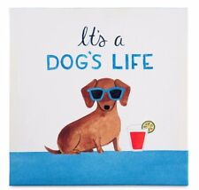 """""""It's a Dog's Life"""" Dachshund Doxie Sausage Dog Canvas Print for Wall or Shelf"""