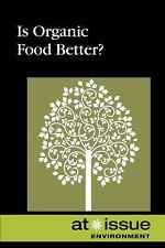 Is Organic Food Better? (At Issue Series) (English and English-ExLibrary