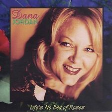 Life's No Bed of Roses * by Dana Jordan (CD, Sep-2001, Willow Wind Records)