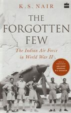 Forgotten Few - Indian Air Force in World War II by K. S. Nair (2019) IAF