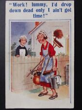"Donald McGill Comic PC Maid ""WORK! LUMMY, I'D DROP DOWN DEAD ONLY NO TIME!"" 1934"