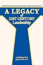 A Legacy of 21st Century Leadership: A Guide for Creating a Climate of