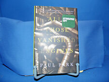 All Those Vanished Engines by Paul Park (2014, Hardcover) Signed By Author
