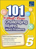 101 Must Know Challenging Maths Word Problems 5 (Years 5 and 6 students)