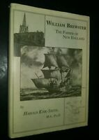 Inscibed William Brewster The Father of New England by Harold Kirk-Smith
