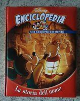 DISNEY ENCICLOPEDIA ALLA SCOPERTA DEL MONDO LA STORIA DELL'UOMO Disney Bambini