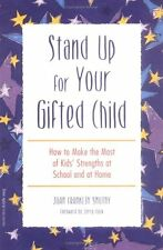 Stand Up for Your Gifted Child: How to Make the Most of Kids Strengths at Schoo