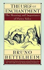 The Uses of Enchantment: The Meaning and Importance of Fairy Tales by Bruno Bett