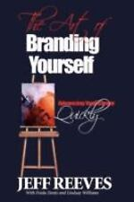 The Art of Branding Yourself: How to Advance Your Career Quickly