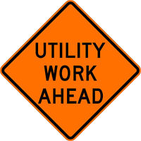 Dicke Roll-Up Non-Reflective UTILITY WORK AHEAD Sign- 48in. x 48in.