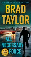 All Necessary Force, Paperback by Taylor, Brad, Brand New, Free P&P in the UK