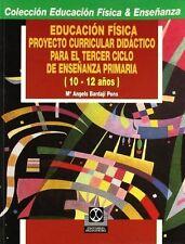 Educacion Fisica - Proyecto Curricular Didactico Para El Tercer Ciclo de Ensenan