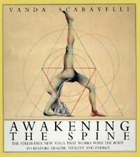 Awakening the Spine (Yoga to Restore Health, Vitality, Energy) Vanda Scaravelli