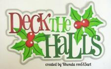 Christmas Deck The Hall Title scrapbook premade paper piecing by Rhonda