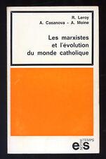 LEROY CASANOVA MOINE, LE MARXISME ET L'ÉVOLUTION DU MONDE CATHOLIQUE