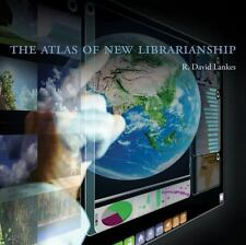 The Atlas of New Librarianship by R. David Lankes. 0262015099 Hardcover Book. Ve