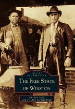 Images of America: Free State of Winston by Don Dodd and Amy Dodd (2000,...