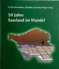 50 Jahre Saarland im Wandel H. P. Dörrenbächer u.a. Saar 2007