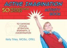 Active Imagination Activity Book : 50 Sensorimotor Activities for Children to...