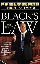 Black's Law : A Criminal Lawyer Reveals His Defense Strategies in Four Cliffhan…
