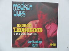 GEORGE THOROGOOD Madison blues 107 45 ST 154