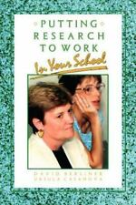 Putting Research to Work in Your School by David C. Berliner and Ursula...