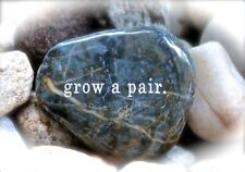 Engraved Rock ~ Grow A Pair | Word Stones | Inspirational Quotes