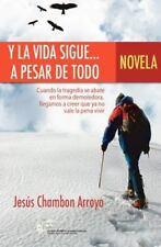 Y la Vida Sigue... a Pesar de Todo by Jesus Chambon Arroyo (2011, Paperback)