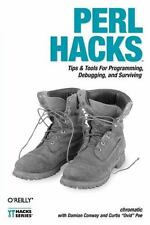 Perl Hacks: Tips & Tools for Programming, Debugging, and Surviving by chromatic