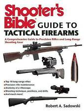Shooter's Bible Guide to Tactical Firearms: A Comprehensive Guide to Precision R
