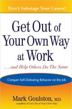 Get Out of Your Own Way at Work... and Help Others