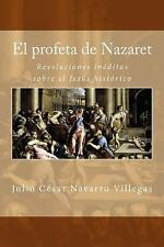 Orígenes Olvidados Del Cristianismo: El Profeta de Nazaret : Revelaciones...