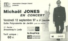 RARE / TICKET BILLET CONCERT - MICHAEL JONES ( J J GOLDMAN ) : LIVE A LYON 1997