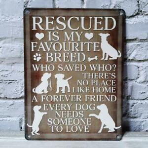 Rescued Is My Favourite Breed Who Saved Who? Metal Dog Sign