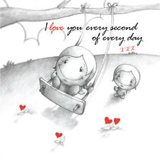 """""""I Love You Every Second Of Every Day"""" Cupids Anniv/Birthday Card him/her swing"""