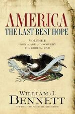 America : The Last Best Hope - From the Age of Discovery to a World at War by Wi