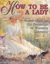 How To Be a Lady Formation of Womanly Character Mother Daughter Devotional Study