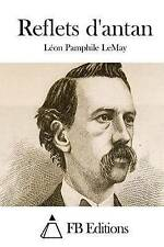 NEW Reflets d'antan (French Edition) by Léon Pamphile LeMay