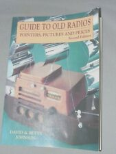 Guide To Old Radios Pointers, Pictures, And Prices Second Edition