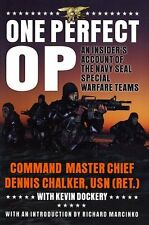 One Perfect Op: An Insiders Account of the Navy Seal Special Warfare Teams by D