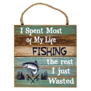Spent Most of my Life Fishing Wasted Wooden Sign with Rope Handle Funny Novelty