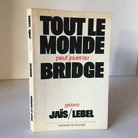 Todos El Monde Puede Jugar A Bridge Jet Lebel Ediciones de La Roca - 1977