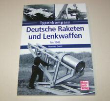 Typenkompass   Deutsche Raketen und Lenkwaffen bis 1945   Manfred Griehl