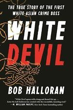 "White Devil : The True Story of ""Bac Guai"" John Willis-The First..."