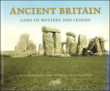 Ancient Britain: Land of Mystery and Legend by Frith, Francis; Sackett, Terence