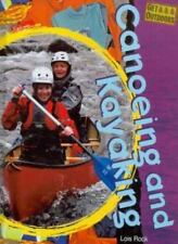 Canoeing and Kayaking (Get Outdoors) by Lois Rock