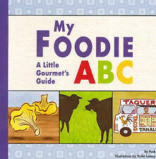 My Foodie ABC: A Little Gourmet's Guide by Puck (Board book, 2010)