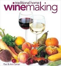 Traditional Home Winemaking, Turner, Paul, Turner, Ann, New Book