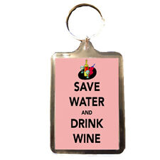 Save Water - Novelty Keep Calm Keyring (Drink Wine)